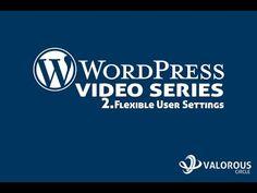 WordPress Series [2] Flexible User Settings - WordPress web design by Valorous Circle