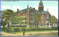 dallas texas 1920s | St. Paul Sanitarium, 1908