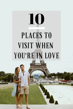 10 Places to Visit When You're in Love