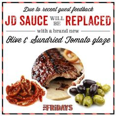 TGI Friday's are replacing the Jack Daniels Sauce!