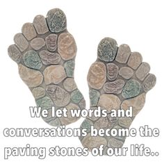 Wishes, Messages, Greetings....: Paving stones of life