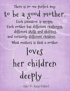I love being a mother and I love my children more than they will ever know!