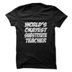 Worlds Okayest Substitute Teacher Tshirt And Hoodies - #gift card #monogrammed gift. WANT => https://www.sunfrog.com/LifeStyle/Worlds-Okayest-Substitute-Teacher-Tshirt-And-Hoodies.html?68278