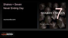 Shakes + Seven - Never Ending Day (Original Mix)