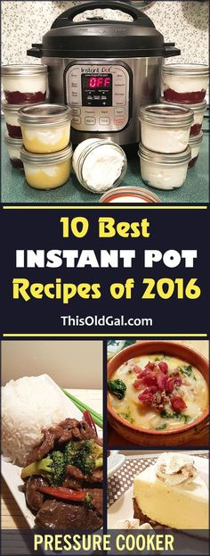 10 Best Instant Pot and Pressure Cooker Recipes of 2016 via @thisoldgalcooks