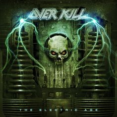 The Electric Age is the sixteenth studio album by the American thrash metal band Overkill, which was released on March 2012 in the U. Metal On Metal, Metal Bands, Heavy Metal, Overkill Band, New Jersey, New Music Releases, Band Wallpapers, Electric, Skull Tattoo Design