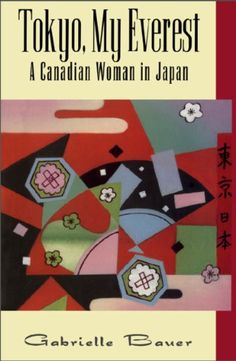Tokyo, My Everest: A Canadian Woman in Japan by Gabrielle... https://www.amazon.ca/dp/B00AWT7AIO/ref=cm_sw_r_pi_dp_x_LB84yb4HFZRS9