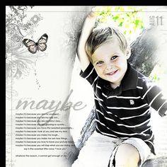 Maybe... by Jana Morton.  This one is so sweet.  Love the blending and the photo treatment.  Also love the journalling, it got me all choked up!! =)