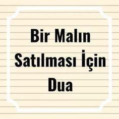 Bir Malın Satılması İçin Dua - Pin to Pin Quran Pak, Allah Islam, Holy Quran, My Prayer, Letter Board, Malta, Prayers, Quotes, Aspirin