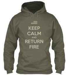 Keep Calm And Return Fire Hoodie | Teespring