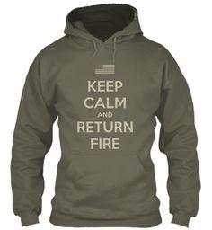 Keep Calm And Return Fire Hoodie   Teespring