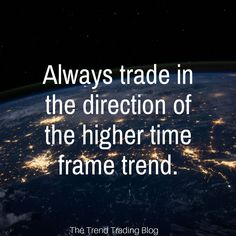 As a trend trader its essential that you take trades in the direction of the trend on the higher time frame Remember if youre only looking at lower time frames you may th. Online Trading, Day Trading, Trade Finance, Trading Quotes, Forex Trading Signals, Stock Charts, Investment Portfolio, Investment Tips, Investing In Stocks