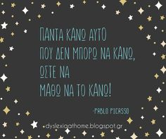 Dyslexia at home Earth Quotes, Thinking Quotes, Greek Quotes, Dyslexia, Pablo Picasso, Don't Forget, Inspirational Quotes, Positivity, Words