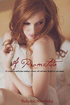 A Prometida: O tempo transforma muitas coisas, até mesmo, desprezo em amor. por Natasha Novínsky, http://www.amazon.com.br/dp/B00NG0N4U4/ref=cm_sw_r_pi_dp_xL3jwb0RS090B