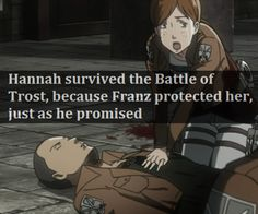 "Attack on Titan ~~ ""Hannah survived the Battle of Trost, because Franz protected her, just as he promised."" :: Headcanon accepted."