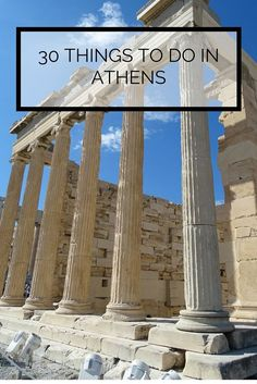 30 THINGS TO DO IN ATHENS GREECE. FROM ARCHAEOLOGICAL SITES TO SHOPPING AND ACTIVITIES FOR KIDS