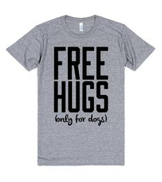 Free Hugs But Only For Dogs