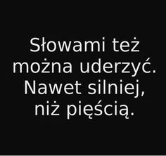 Slowa Girl Quotes, Daily Quotes, True Quotes, Polish Words, Funny Motivation, Text Memes, Pretty Quotes, Thing 1, Positive Thoughts