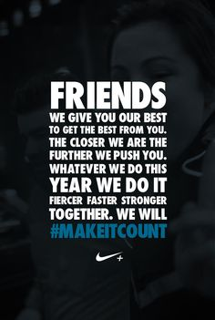 There is strength in numbers. Who will you recruit as your teammates to #makeitcount in 2013? #nike