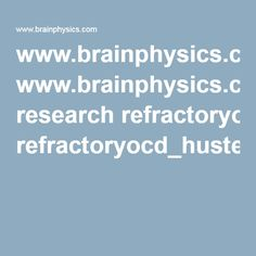 www.brainphysics.com research refractoryocd_husted04.pdf