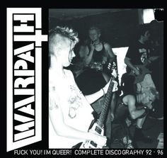 "yes! Warpath  ""Fuck You, I'm Queer! Discography"" LP! Order at http://deadtankrecords.com/products/warpath-fuck-you-im-queer-discography-lp"