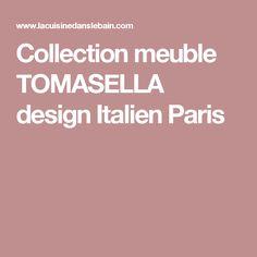 Collection meuble TOMASELLA design Italien Paris