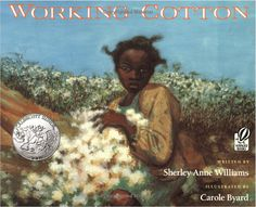 Working Cotton Illustrated by Carole Byard