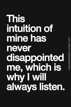 I should have trusted my intuition. Why didn't I trust my intuition? Great Quotes, Quotes To Live By, Me Quotes, Inspirational Quotes, Epic Quotes, People Quotes, Meaningful Quotes, Intj, Mantra