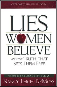 Lies Women Believe and the Truth That Sets Them Free. In the middle of reading. Really good so far.