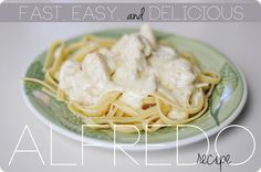 Fast, easy, delicious Alfredo recipe! Who doesn't love that kind of combo??