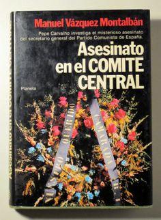 ASESINATO EN EL COMITÉ CENTRAL - Planeta 1981 - 1ª edición - Llibres del Mirall