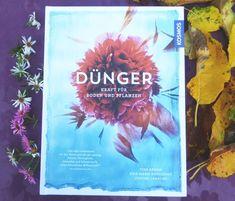 Dünger – warum er so wichtig ist für unseren Garten – eine Buchbesprechung | Mein Gartentagebuch Blog, Diary Book, Plants, Tips, Blogging