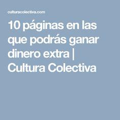 10 páginas en las que podrás ganar dinero extra   Cultura Colectiva