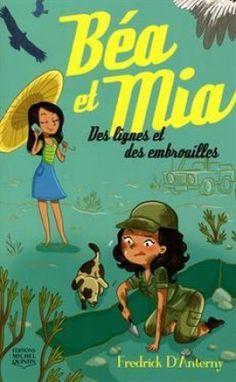 Découvrez Béa et Mia, Tome 2 : Des lignes et des embrouilles de Frederick D'Anterny sur Booknode, la communauté du livre