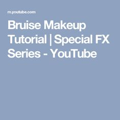 Bruise Makeup Tutorial | Special FX Series - YouTube