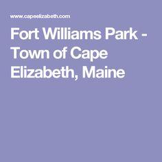 Fort Williams Park - Town of Cape Elizabeth, Maine