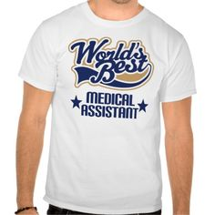 Medical Assistant Gift (Worlds Best) T Shirt, Hoodie Sweatshirt