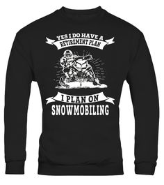 """# I do have a retirement plan i plan on snowmobiling T-shirt .  Special Offer, not available in shops      Comes in a variety of styles and colours      Buy yours now before it is too late!      Secured payment via Visa / Mastercard / Amex / PayPal      How to place an order            Choose the model from the drop-down menu      Click on """"Buy it now""""      Choose the size and the quantity      Add your delivery address and bank details      And that's it!      Tags: snowmobile, snowmobiles…"""
