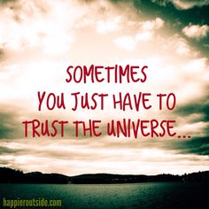 Sometimes you just have to trust the universe... #happieroutside