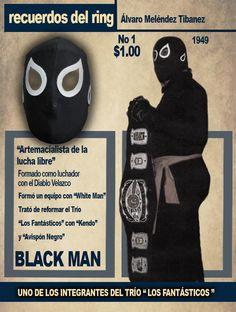 Black Man, el luchador del  'Triángulo Oriental' y 'Los Fantásticos', quien contaba con una gran combinación de artes marciales y lucha libre