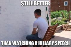 Hillary Clinton: Zero Connection With People | STILL BETTER THAN WATCHING A HILLARY SPEECH | image tagged in paintdry,memes,hillary clinton,boring | made w/ Imgflip meme maker
