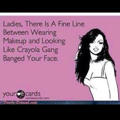 A lot of chicks need to read this at my school xD
