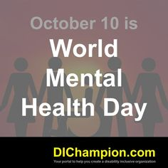 October 10 is World Mental Health Day www.dichampion.com #disability #autism #disabilities #inclusion #accessibility #disabilityinclusion #valuable500 #disabilityin