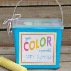 "summer happy!  ""you COLOR my world""  - could be used with a number of colorful items:  sidewalk chalk, water color paints, colored pencils / crayons, rainbow gum balls, etc"