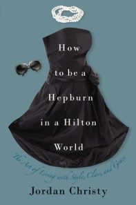 How to be a Hepburn in a Hilton World book review