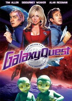 Galaxy Quest.  Love this movie, so frickin funny.