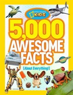 5,000 Awesome Facts (about Everything!) - by National Geographic Kids, $22.95