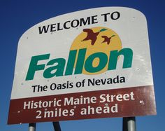 Welcome to Fallon Sign (Fallon, Nevada) Nevada California, Oakland California, Fallon Nevada, Annapolis Maryland, County Seat, Writing Inspiration, Best Part Of Me, Back Home, Welcome