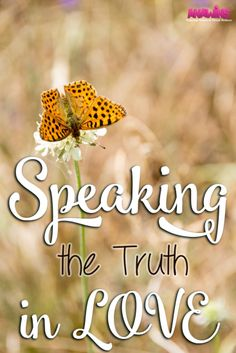 Learning how to speak the truth in love can be a challenge for some of us. Often times our speech is filled with judgement and lacking grace. We are commanded to speak the truth in love, learn how you can make that possible in your own life.