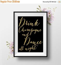 Drink Champagne Dance All Night 8x10 Wedding Table by PaperRelish